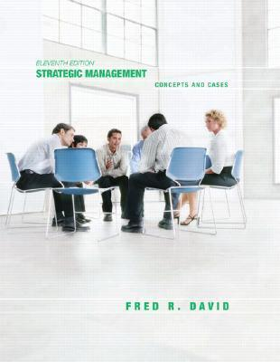 Strategic Management Concepts and Cases Competitiveness and Globalization, 12th edition