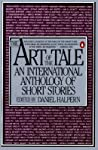 The Art of the Tale: An International Anthology of Short Stories, 1945-1985