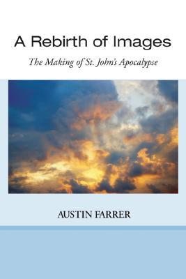 A Rebirth of Images: The Making of St. John's Apocalypse