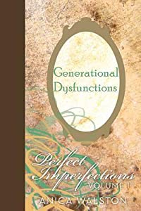 Generational Dysfunctions: Perfect Imperfections