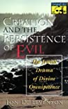 Creation and the Persistence of Evil: The Jewish Drama of Divine Omnipotence