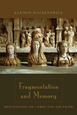 Fragmentation and Memory Meditations on Christian Doctrine