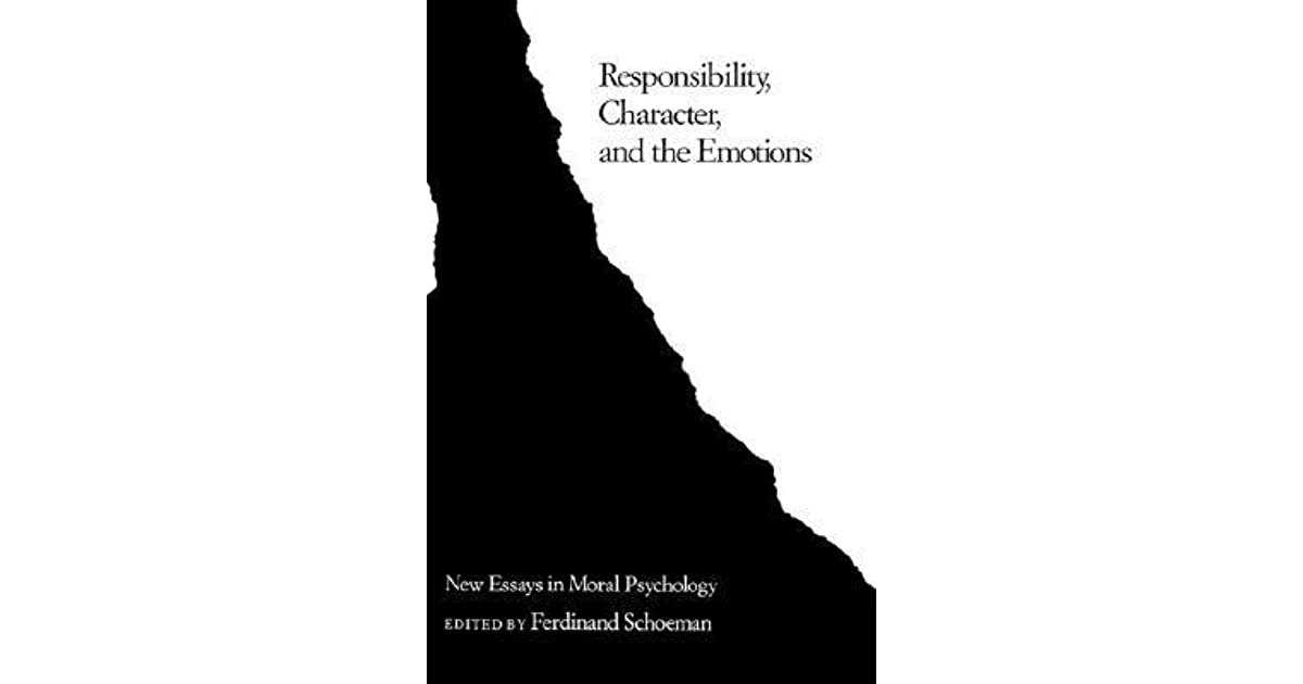 responsibility character and the emotions new essays in moral  responsibility character and the emotions new essays in moral psychology by ferdinand schoeman