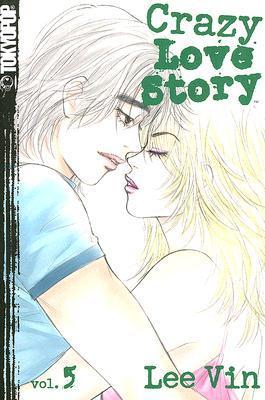 Crazy Love Story Volume 5 (Crazy Love Story (Graphic Novels))