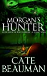 Morgan's Hunter by Cate Beauman