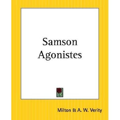 samson agonistes essay Enl 4341: milton search this  in a previous response essay i asked you to consider  in light of feisal mohamed's article on samson agonistes and.