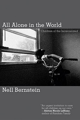 All Alone in the World: Children of the Incarcerated