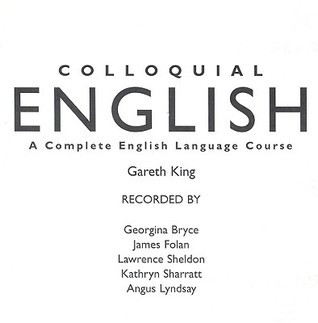Colloquial English - The Complete Course for Beginners (2nd Ed)