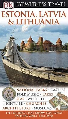 Estonia, Latvia, and Lithuania (DK Eyewitness Travel)