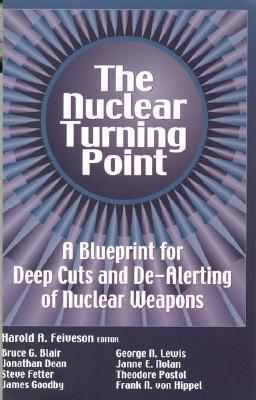 The Nuclear Turning Point: A Blueprint for Deep Cuts and De-Alerting of Nuclear Weapons