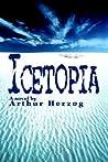 Icetopia by Arthur Herzog III