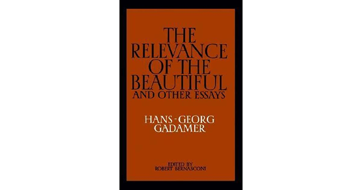 the relevance of the beautiful and other essays by hans georg gadamer