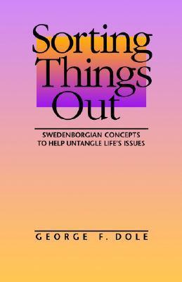 Sorting-Things-Out-Swenborgian-Concepts-to-Help-Untangle-Life-s-Issues