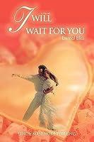 I Will Wait for You: Eternal Bliss
