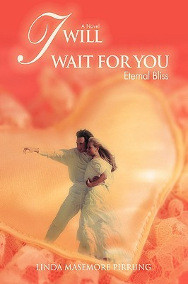 I Will Wait For You Eternal Bliss By Linda Masemore Pirrung