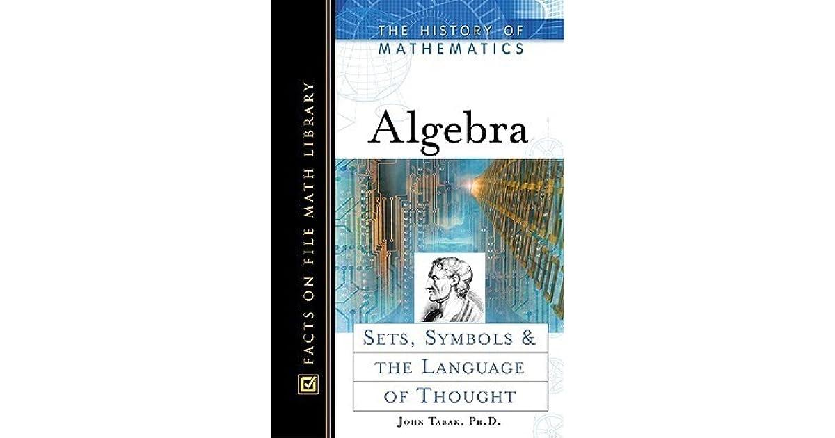 Algebra Sets Symbols And The Language Of Thought By John Tabak
