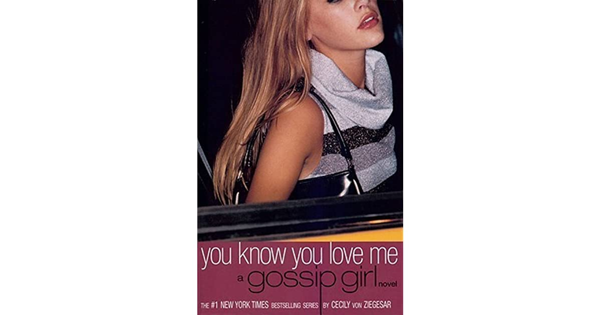 you know you love me gossip girl by cecily von ziegesar