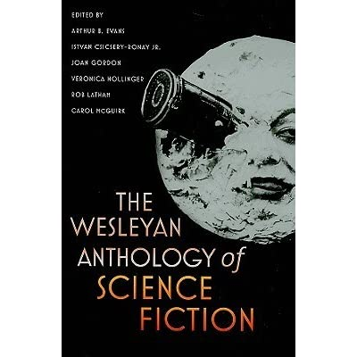 The wesleyan anthology of science fiction by arthur b evans fandeluxe Image collections