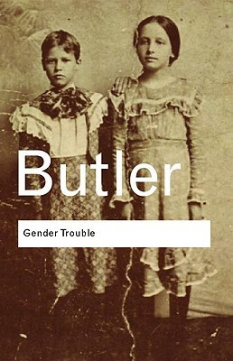 Gender Trouble- Feminism and the S
