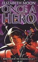 Once A Hero (The Serrano Legacy, #4)