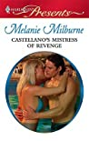 Castellano's Mistress of Revenge by Melanie Milburne