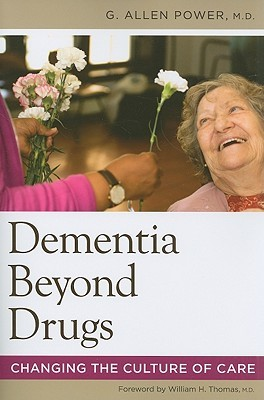 Dementia Beyond Drugs: Changing the Culture of Care