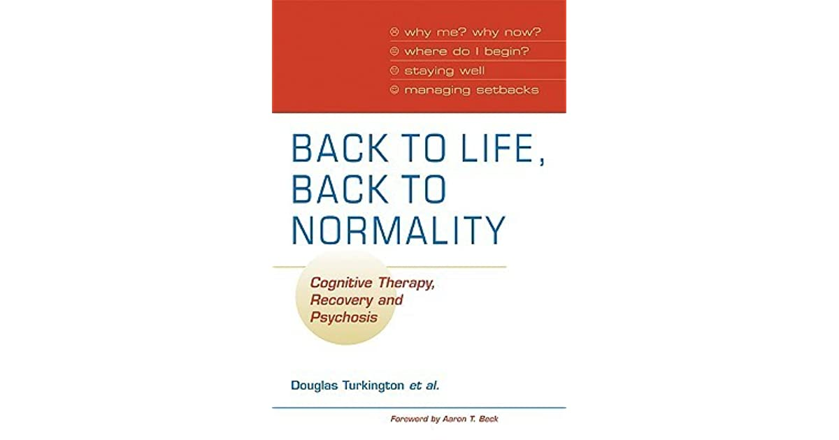 Back to Life, Back to Normality: Volume 1: Cognitive Therapy