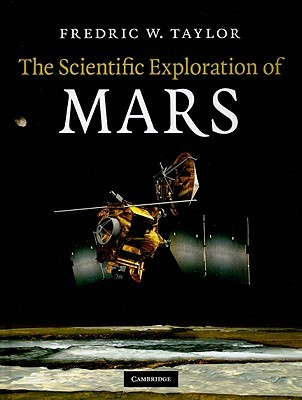 The Scientific Exploration of Mars by Fredric W. Taylor