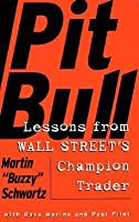 Pit Bull: Lessons from Wall Street's Champion Day Trader