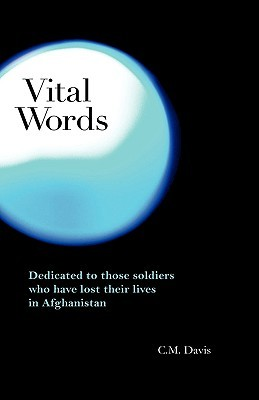 Vital Words -Dedicated to Those Soldiers Who Have Lost Their Lives in Afghanistan