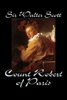 Count Robert of Paris by Sir Walter Scott, Fiction, Historical, Literary, Classics