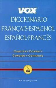 Vox Diccionario Francais-Espagnol/Espanol-Frances: Concis Et Compact/Concisco y Compacto