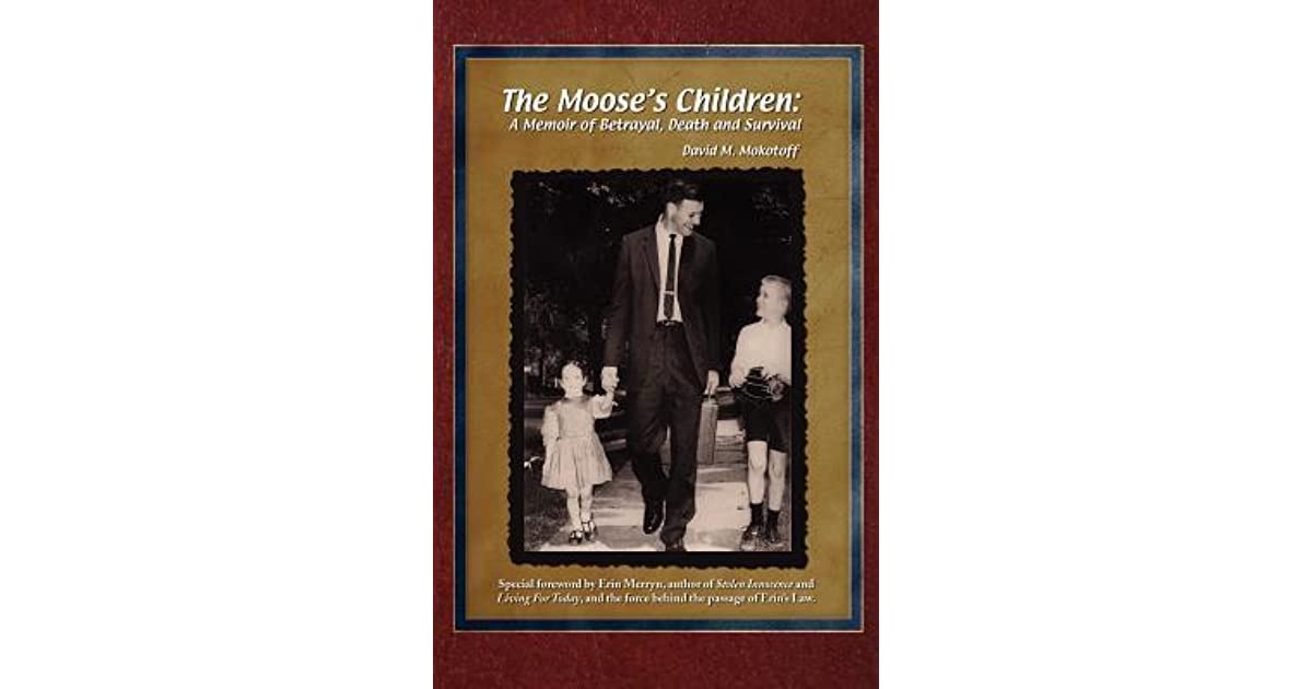 - The Mooses Children A Memoir Of Betrayal Death And Survival