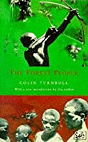 the life of the mbuti community in colin turnbulls book the forest people I had read colin turnbull's classic book, the forest people, a wonderful  it was  clear that turnbull had fallen in love with the mbuti and their way of life   turnbull believed that poverty and famine had created a community in.