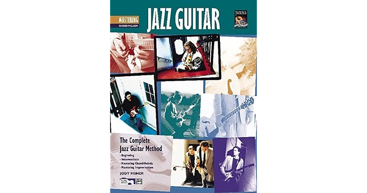 Complete Jazz Guitar Method: Mastering Jazz Guitar -- Chord/Melody ...
