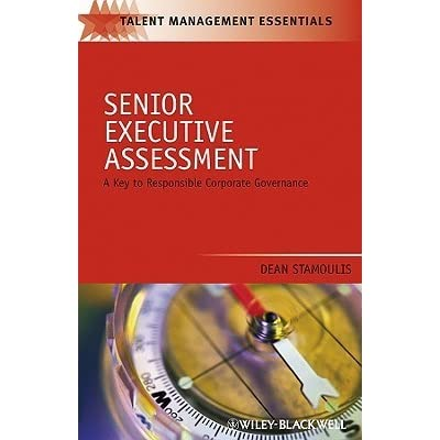 Senior Executive Assessment: A Key to Responsible Corporate