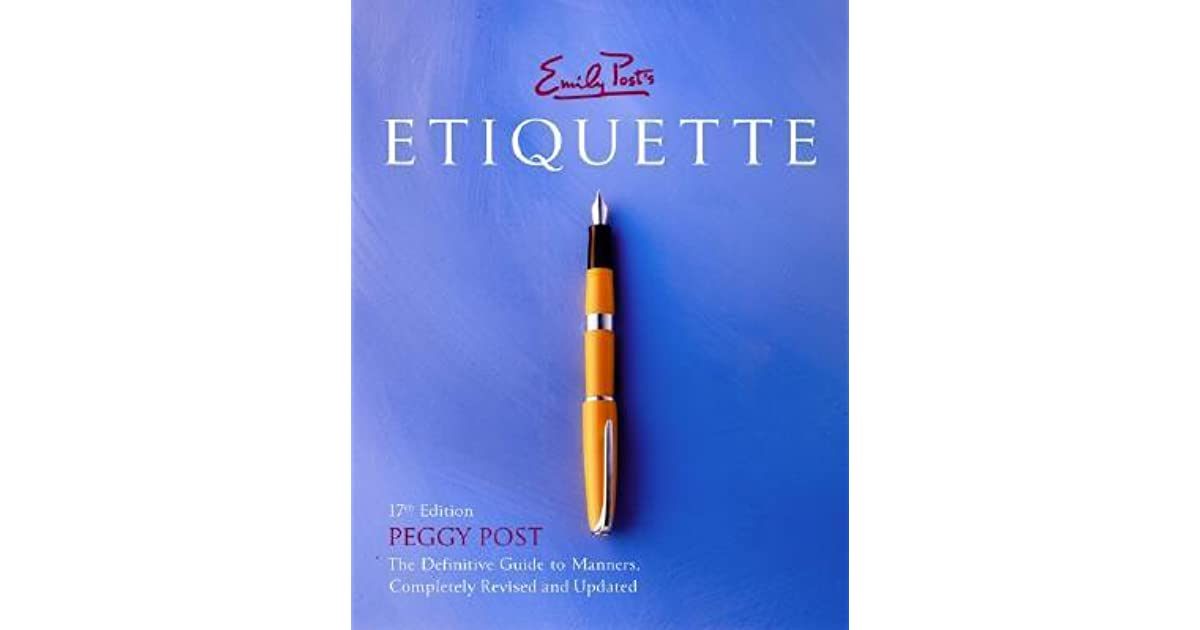 Emily Post Etiquette Book: Emily Post's Etiquette (17th Edition) By Peggy Post