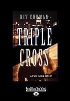 Triple Cross (Easyread Large Edition)