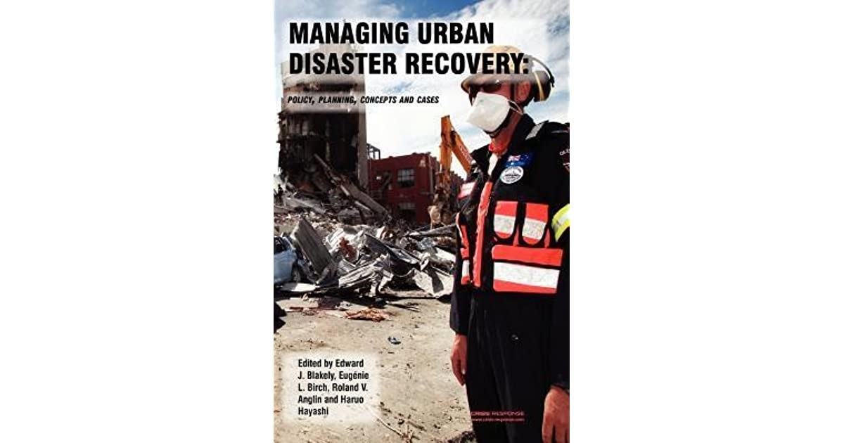 Managing Urban Disaster Recovery: Policy, Planning, Concepts
