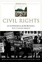 Africana: Civil Rights: An A-to-Z Reference of the Movement that Changed America