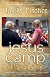 """Jesus Camp, My Story: A Biographical Review of the Oscar Nominated Movie """"Jesus Camp"""""""