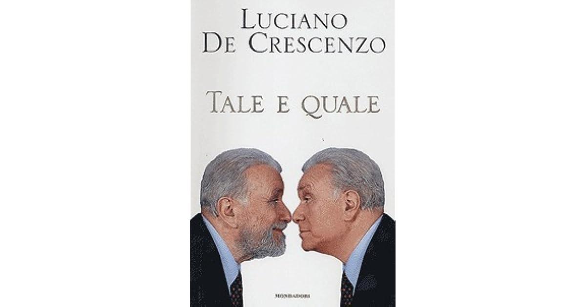 Tale E Quale By Luciano De Crescenzo
