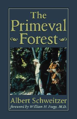 The Primeval Forest (Schweitzer Library)