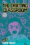 The Drifting Classroom, Vol. 7 (The Drifting Classroom)