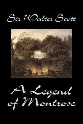 A Legend of Montrose by Sir Walter Scott, Fiction, Historical, Literary, Classics