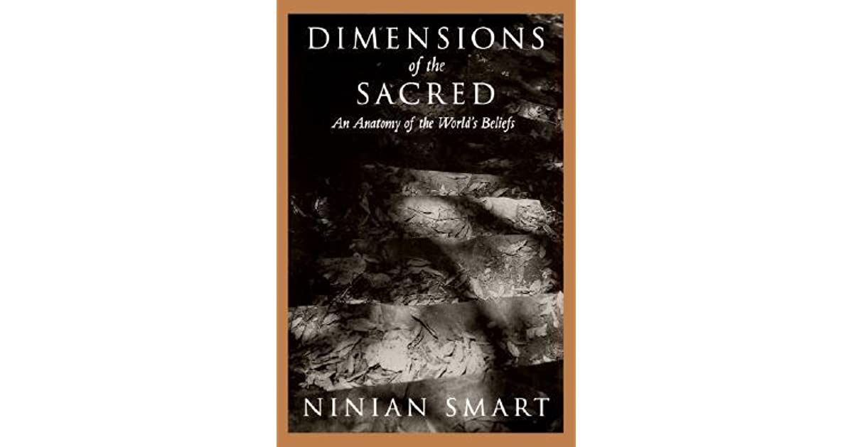 Dimensions of the Sacred: An Anatomy of the World\'s Beliefs by ...