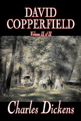 David Copperfield, Volume II of II by Charles Dickens, Fiction, Classics, Historical