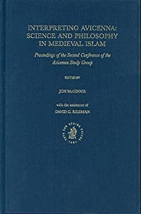Interpreting Avicenna: Science And Philosophy in Medieval Islam. Proceedings of the Second Conference of the Avicenna Study Group