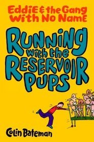 Running with the Reservoir Pups (Eddie and the Gang with No Name)