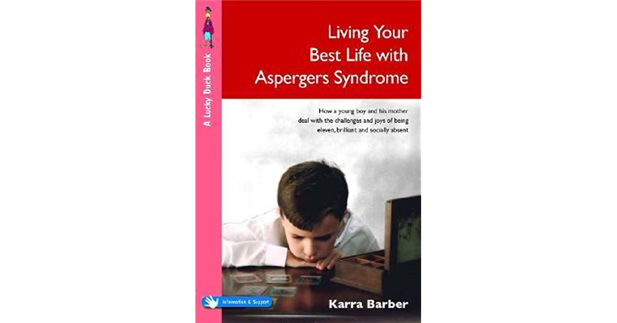Living Your Best Life with Asperger's Syndrome: How a Young